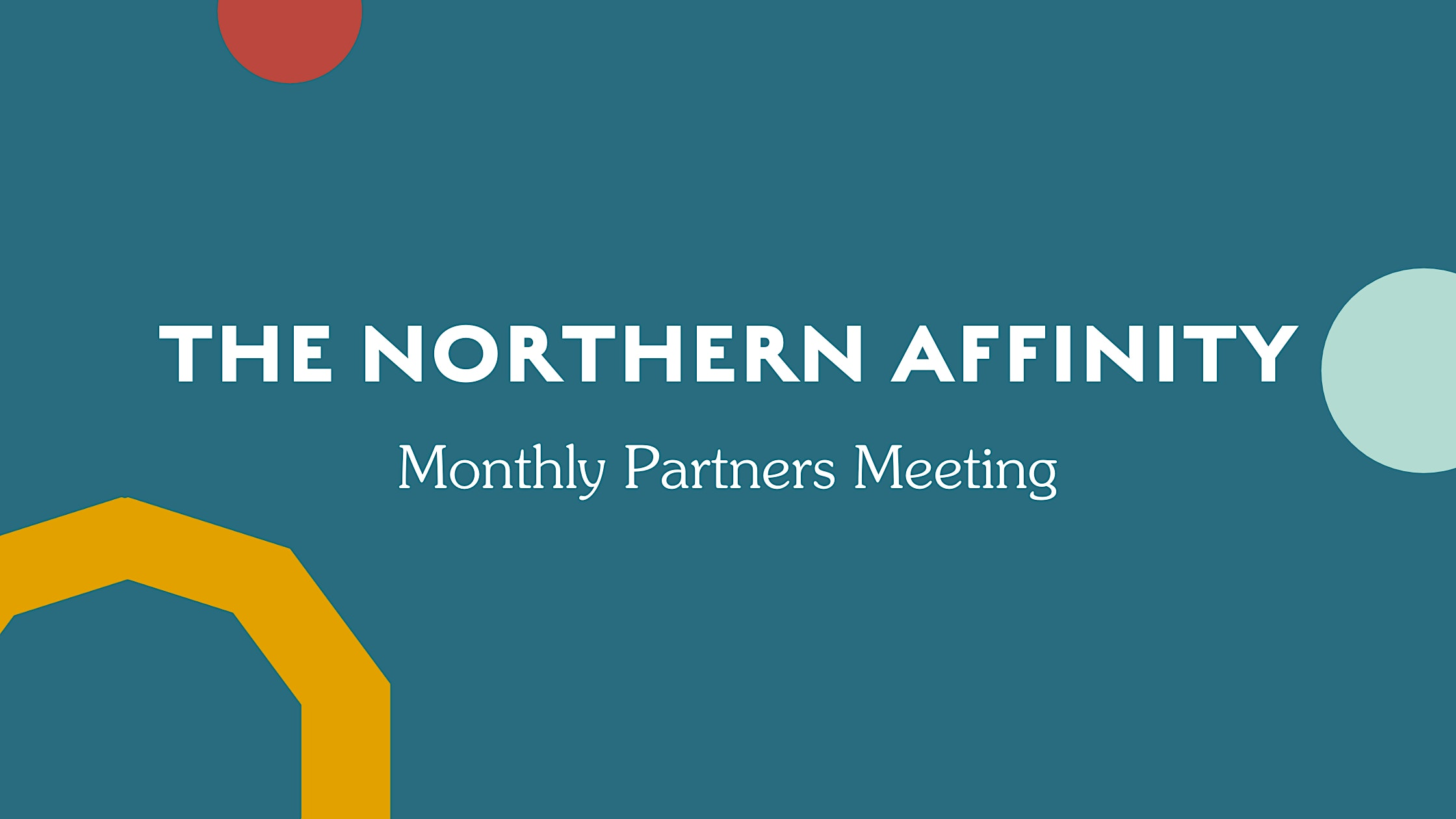 The Northern Affinity Partner Meeting