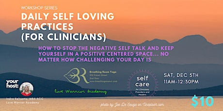 Daily Self Loving Practices for Clinicians tickets