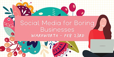 Social Media for Boring Businesses - Warkworth tickets