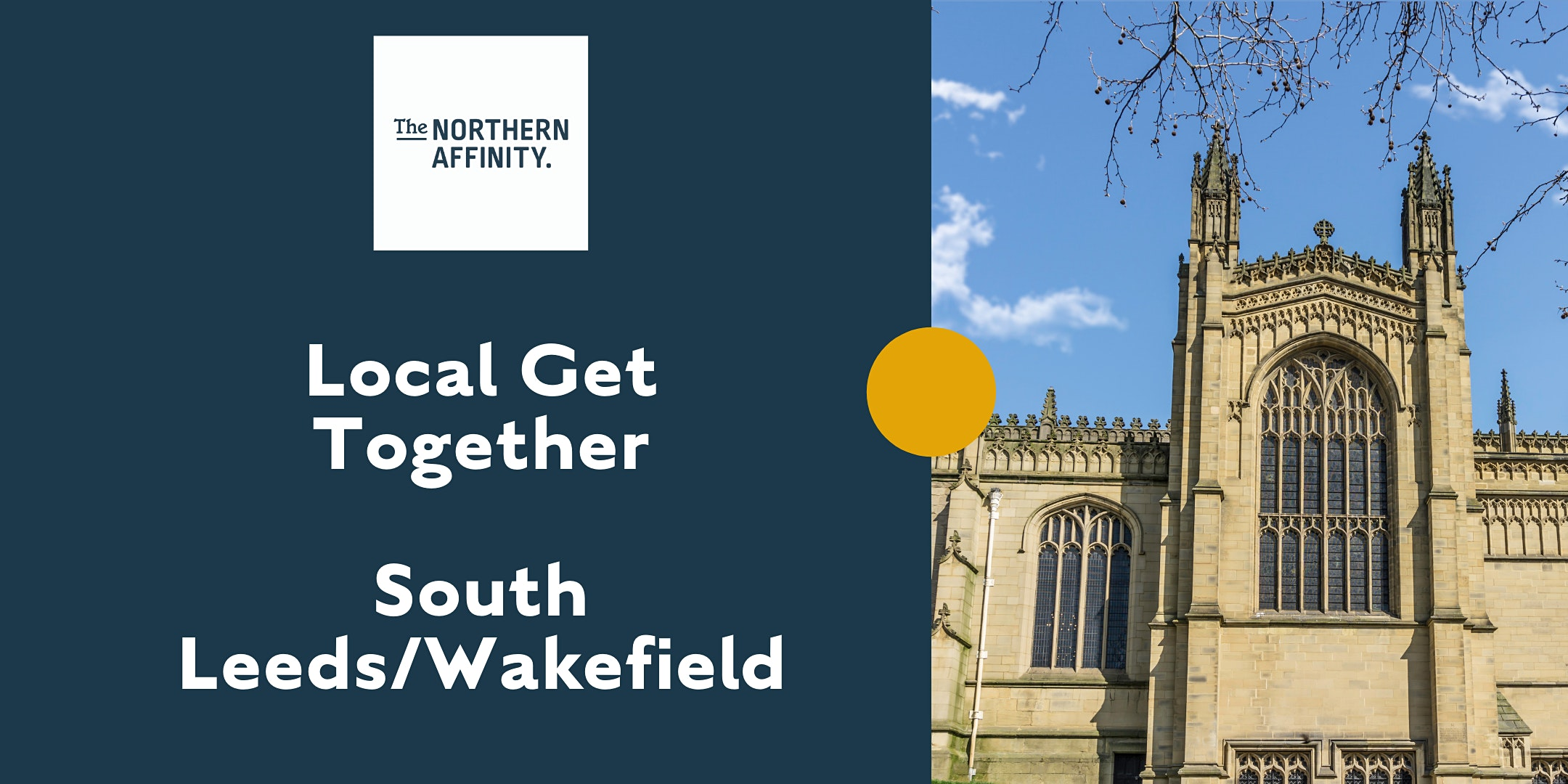 The Northern Affinity Local Get Together –  Wakefield