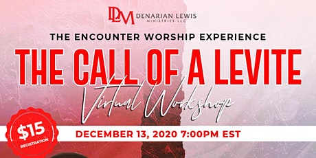 The Encounter Worship Experience: THE CALL OF A LEVITE tickets