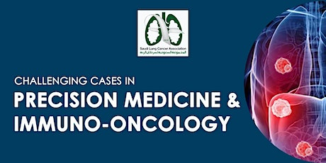 Webinar: Challenging Cases in Precision Medicine and Immuno-Oncology tickets