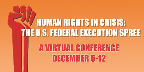 Human Rights in Crisis: The U.S. Federal Execution Spree Virtual Conference tickets