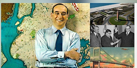 Robert Moses, Man-Myth-Legend of NYC Interactive Live Webinar tickets