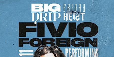 FIVIO FOREIGN | LIVE AT HEIST FRIDAYS | DEC 11TH tickets
