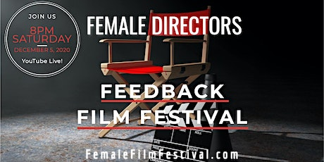 Female Directors Short Film Fest (Free & Virtual) this  Sat. Dec 5th. 8pm tickets