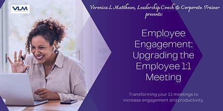 Employee Engagement:  Redefining the Employee 1:1 Meeting tickets