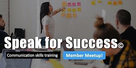 Speak for Success: Member Meetup (Public Speaking Practice) tickets