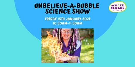 Unbelieve-A-Bubble Science Show tickets