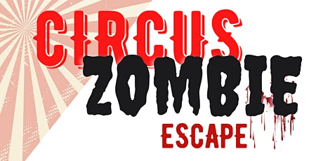 Zombie Circus Escape tickets