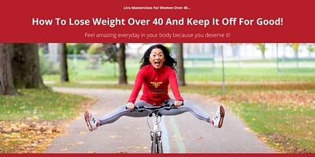 How To Lose Weight Over 40 And Keep It Off For Good! tickets