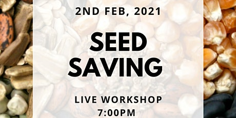 Learn how to save seed from your garden tickets