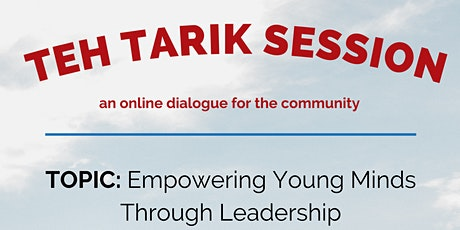 [OPEN] Teh Tarik Session: Empowering Young Minds Through Leadership tickets