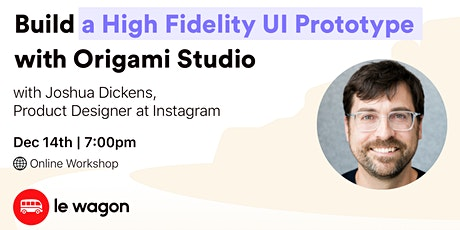 Build a High Fidelity UI Prototype with Origami Studio - Workshop tickets