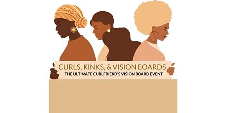 Curls, Kinks, and VISION BOARDS tickets