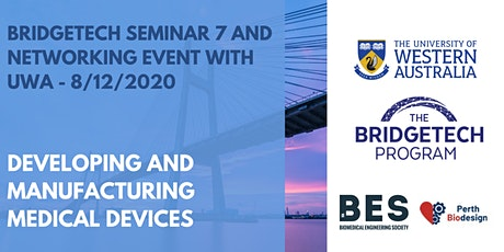 Developing and Manufacturing medical devices: UWA and BridgeTech tickets