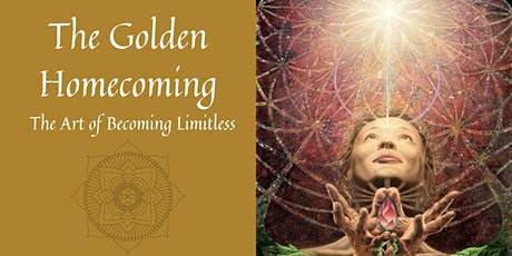 The Golden Homecoming: The Art of Becoming Limitless tickets