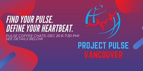 Project Pulse Vancouver 2021 December Coffee Chats tickets