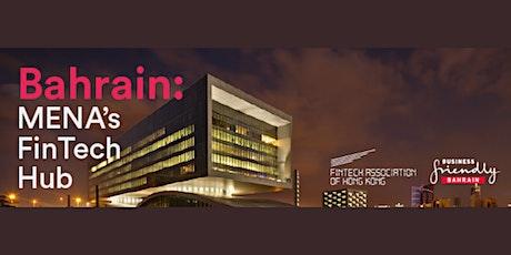 FTAHK x Bahrain EDB -Bahrain: MENA's FinTech Hub tickets