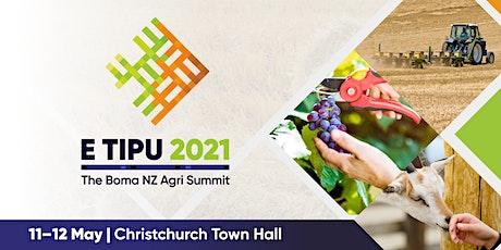 E Tipu 2021: The Boma NZ Agri Summit | Christchurch | 11–12 May 2021 tickets