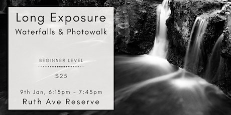 Long Exposure - Waterfalls and Photowalk at Ruth Ave Reserve tickets