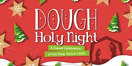 Dough Holy Night tickets