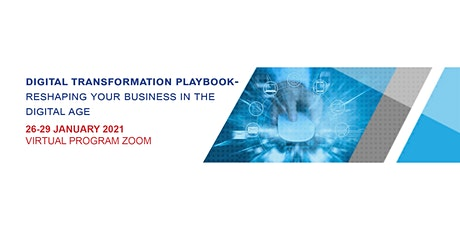 DIGITAL TRANSFORMATION PLAYBOOK: RESHAPING YOUR BUSINESS IN THE DIGITAL AGE tickets