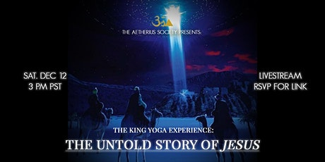 "King Yoga Experience: ""The Untold Story of Jesus"" tickets"