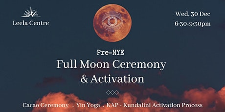 Pre-NYE Full Moon Ceremony and Activation (Cacao, Yin Yoga & KAP) tickets
