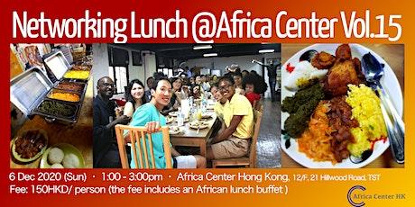 Networking Lunch @Africa Center Hong Kong Vol.15 tickets