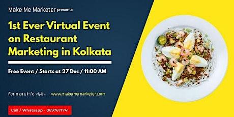 1st Ever Virtual Event on Restaurant Marketing in Kolkata tickets