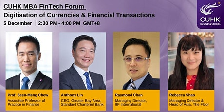 CUHK MBA FinTech Forum: Digitisation of Currencies & Financial Transactions tickets