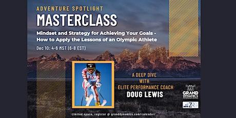 Adventure Spotlight Masterclass:  Doug Lewis on Mindset & Strategy tickets