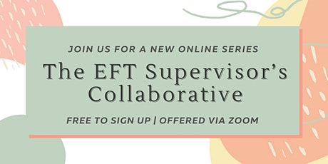 The EFT Supervisor's Collaborative tickets