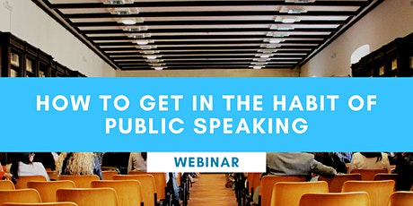 FREE ONLINE SEMINAR: How To Get In The Habit of Public Speaking tickets