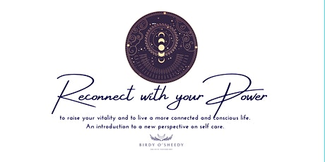 Reconnect with your Power  -  A new Perspective on Self Care. tickets