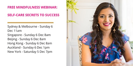 Self-care secrets to success - how to manage stress & anxiety (FREE Gift) tickets