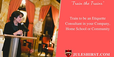 Train the Trainer: Train to be Certified Children/Teen Etiquette Consultant tickets