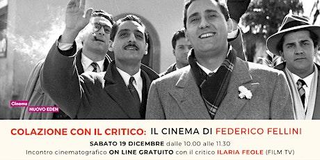 Colazione con il critico: il cinema di Federico Fellini biglietti