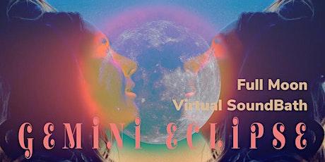 Gemini Eclipse * Full Moon SoundBath tickets