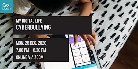 Cyberbullying | My Digital Life tickets