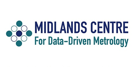 The Midlands  Centre for Data-Driven Metrology Christmas Lecture tickets
