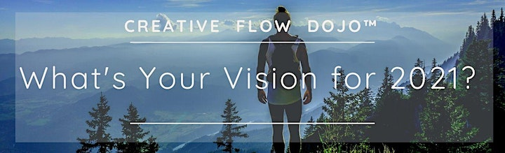 What's your Vision for 2021? with the Creative Flow Dojo image