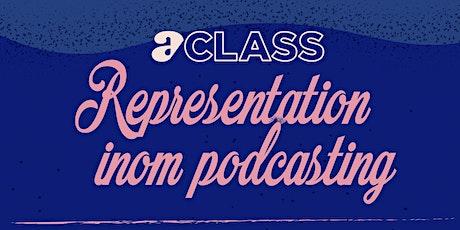 Aclass – vikten av representation och inkludering inom podcasting biljetter
