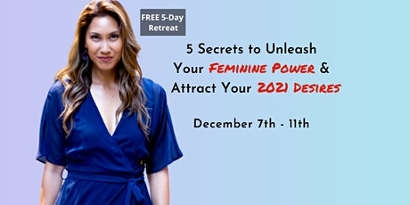 5 Secrets to Unleash Your Feminine Power & Attract Your 2021 Desires tickets