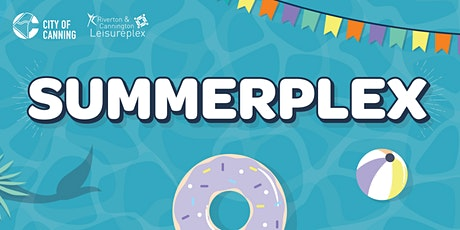 Riverton & Cannington Leisureplex Presents | Summerplex Series [Cannington] tickets