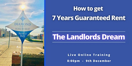 How to Get 7 Years of Guaranteed Rent (The Landlords Dream) tickets