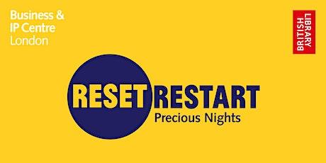 Reset. Restart: Precious Nights tickets