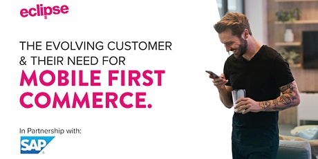 The Evolving Customer and their need for Mobile First Commerce tickets