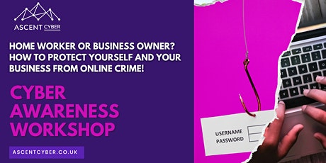Cyber Awareness Workshop - Protect you and your Business. tickets